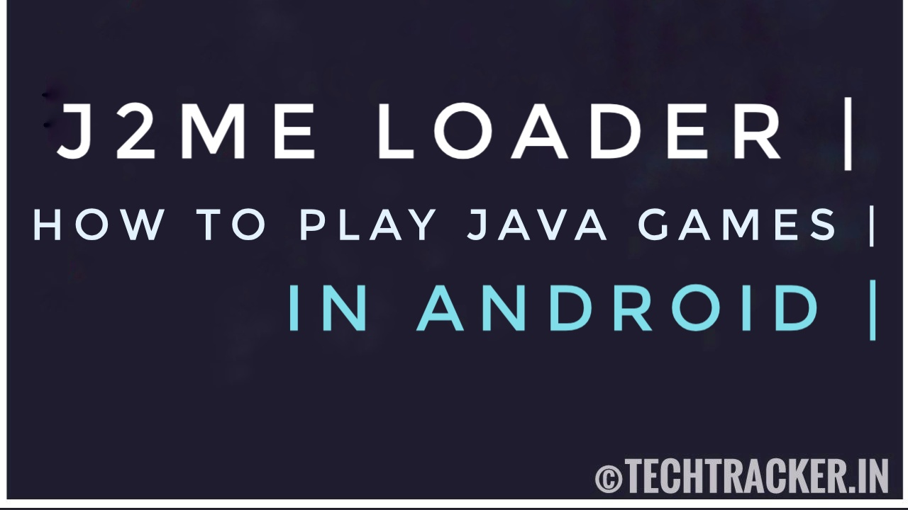 J2ME Loader - How To Play Java Games In Android ?