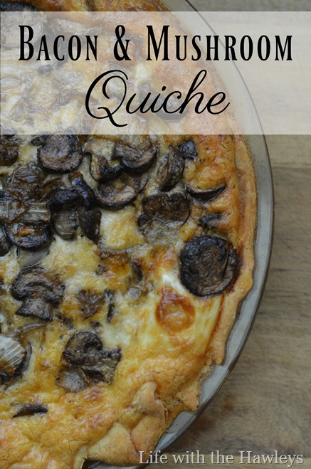 Bacon & Mushroom Quiche- Life with the Hawleys