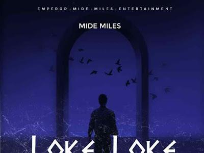 DOWNLOAD MP3: Mide Miles – Loke Loke