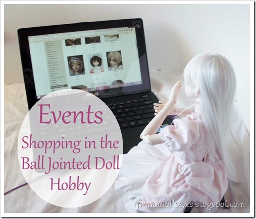 Events: Shopping in the Ball Jointed Doll Hobby