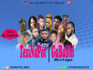 [Mixtape] Dj Scratch Ibile – TesiNaPot / GaBaShi