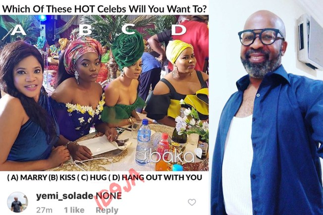 Can't Marry, Kiss, Hug Or Hangout With Any Of Toyin Aimakhu, Bisola, Toke Makinwa And Chigurl – Actor Yemi Solade