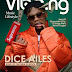 GhenGhen: Dice Ailes reveals how he almost got kidnapped, as he covers Vibe.ng Magazine [Full Gist]