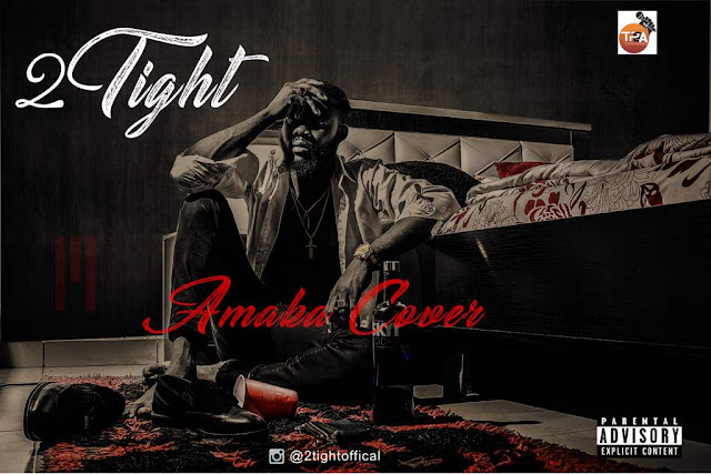 New Music: 2Tight - Amaka (Cover)