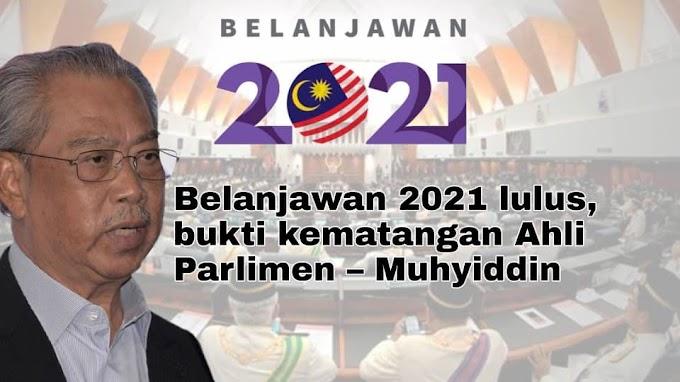 Belanjawan 2021 lulus, bukti kematangan Ahli Parlimen – Muhyiddin
