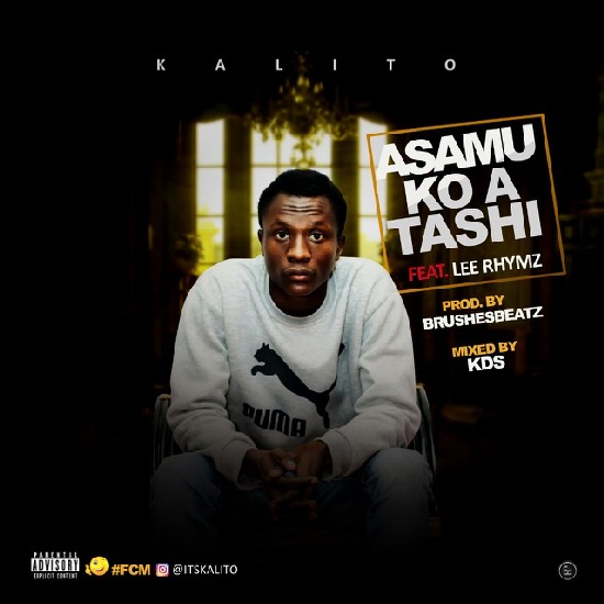 IMG-20170209-WA0006 MUSIC: Kalito – Asamu Ko A Tashi Ft. Lee Rhymz