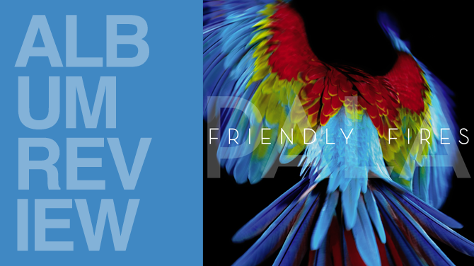 Album review: Friendly Fires - Pala | Random J Pop