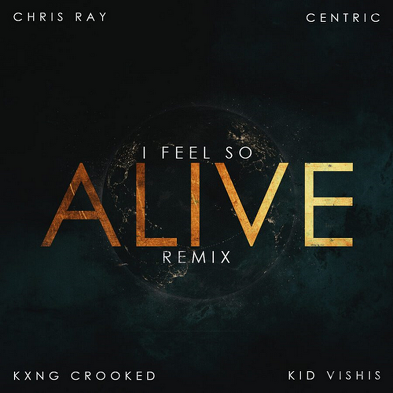 "KXNG Crooked, Kid Vishis, Chris Ray x Centric ""I Feel So Alive"" (Remix) (Prod Centric)"