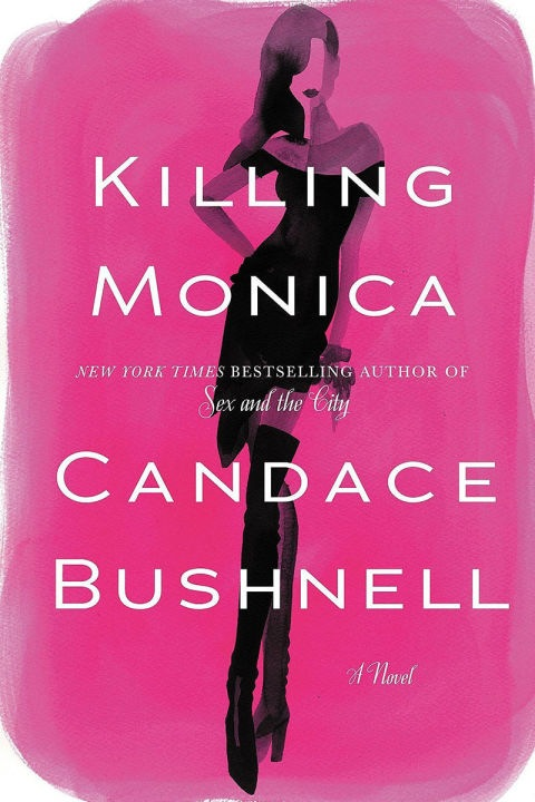 Killing Monica by Candace Bushnell