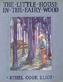 Cover of Ethel Cook Eliot's Book The Little House In The Fairy Wood
