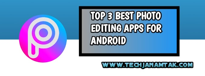 TOP 3 BEST PHOTO EDITING APPS FOR ANDROID 2019 IN HINDI