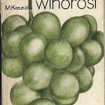 """Mieczysław Kaszuba """"Winorośl"""", wyd. 2, Państwowe Wydawnictwo Rolnicze i Leśne, Warszawa 1978.jpg"""