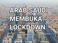 Arab Saudi Telah Membuka Lockdown Perlahan