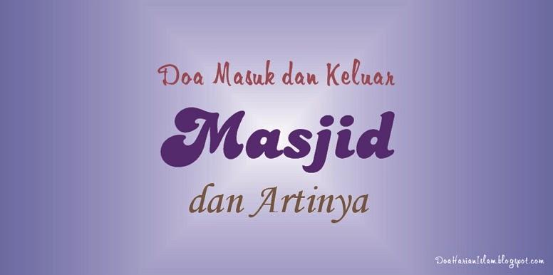 dan acara keagamaan lainnya yang bermanfaat untuk umat Doa Masuk dan Keluar Masjid