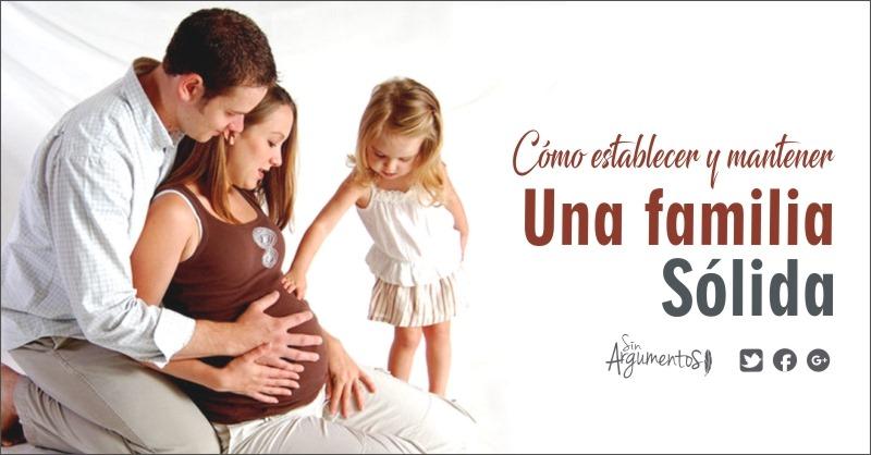 como establecer y mantener una familia sólida