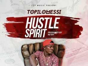 [Music]: Topilomessi – Hustle Spirit