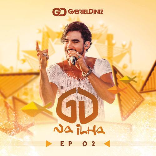 Gabriel Diniz – Gabriel Diniz Na Ilha – Ao Vivo – EP 02 (2018)