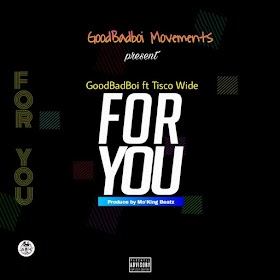 DOWNLOAD MP3: Tizzy GBB - For Yew (Ft. Tisco Wide)