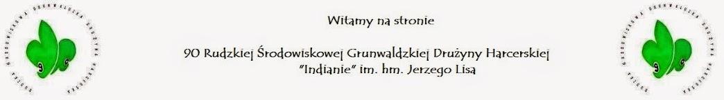 """90 Rudzka Środowiskowa Grunwaldzka Drużyna Harcerska """"INDIANIE"""""""