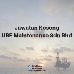 Jawatan Kerja Kosong UBF Maintenance Sdn Bhd