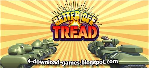 لعبة حرب دبابات Better Off Tread