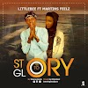 MUSIC: LittleBee Ft Martins Feels - Story To Glory