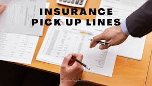 Insurance pick up lines ✎ to ensure your luck in to their life  - pickuplines