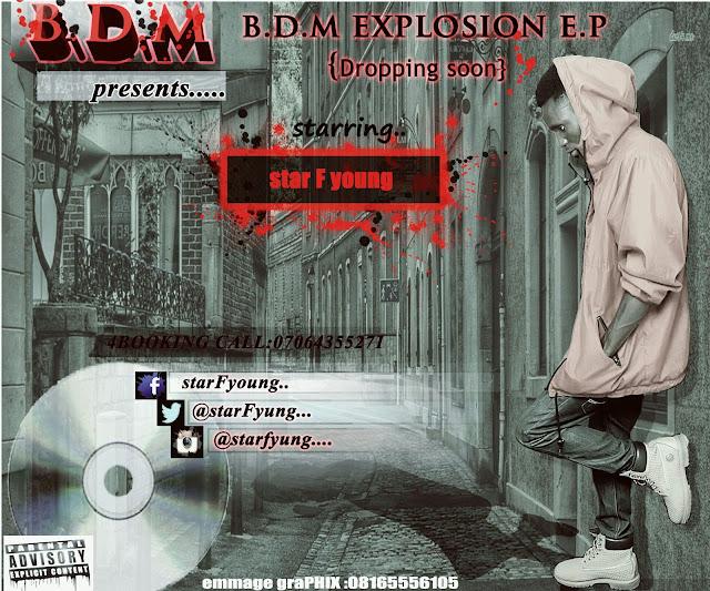 Music: Star F Yung – B.D.M Explosion (E.P) | @Starfyung