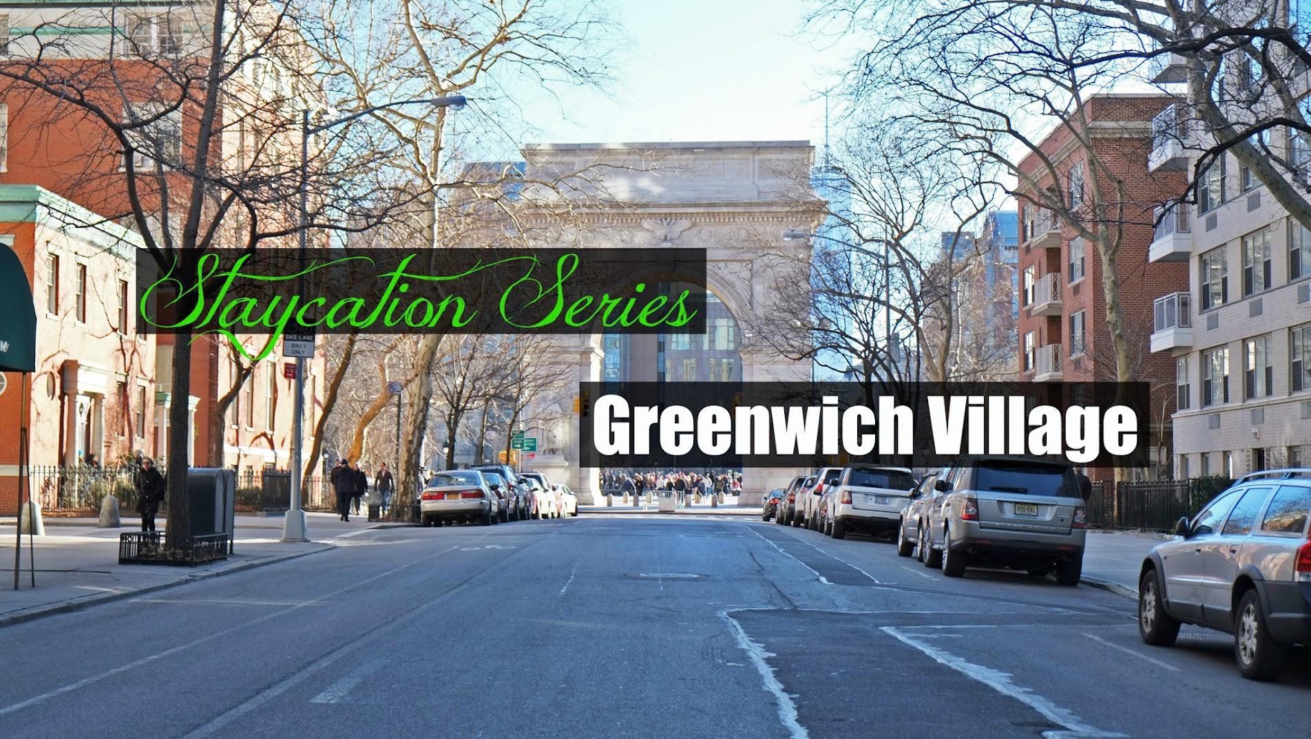 Greenwich Village Staycation
