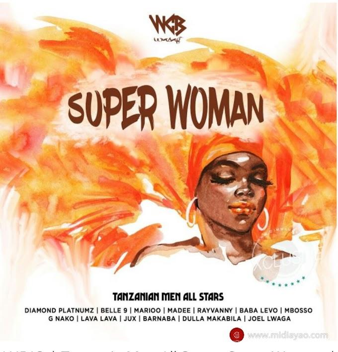AUDIO : Diamond Platnumz, Rayvanny, Madee, Jux, Mbosso, Belle 9, Marioo, Lava Lava, Joel Lwaga, G Nako, Barnaba & Baba Levo - Super Woman | Mp3 DOWNLOAD