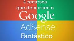 Recursos que deixariam o Google Adsense Fantástico