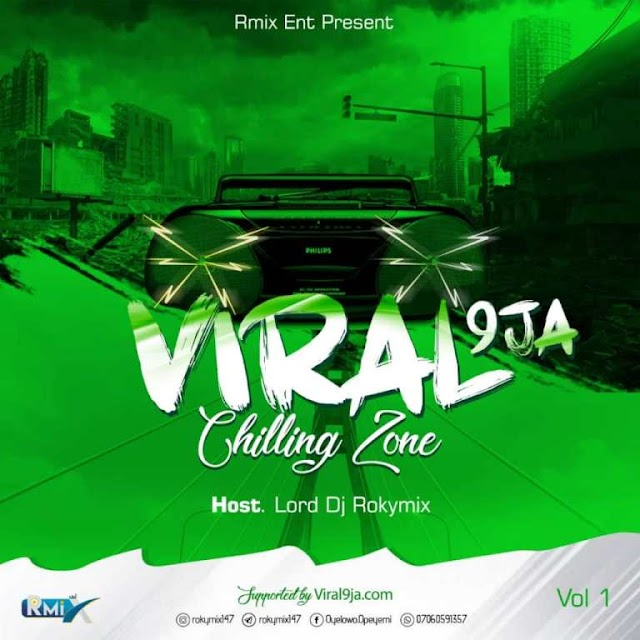 Mixtape: Lord Dj Rokymix – Viral9ja Chilling Zone Mix