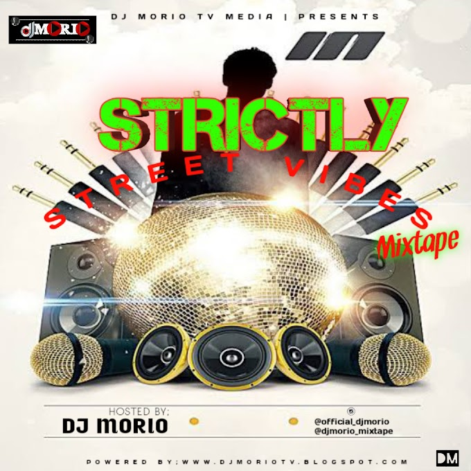 MIXTAPE ; DJ MORIO - STRICTLY STREET VIBES MIXTAPE