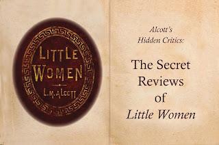 Alcott's Hidden Critics: The Secret Reviews of Little Women