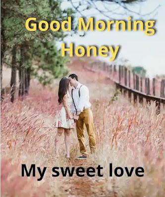 good morning honey i miss you