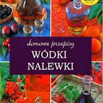 """Illona Kulik """"Domowe przepisy. Wódki, nalewki"""", Skarbnica Wiedzy, Grodzisk Mazowiecki 2008.jpg"""