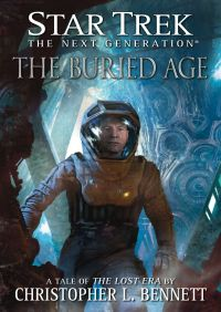 Star Trek: The Next Generation: The Lost Era: The Buried Age By Christopher L. Bennett