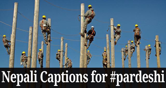 Nepali Captions for #pardeshi