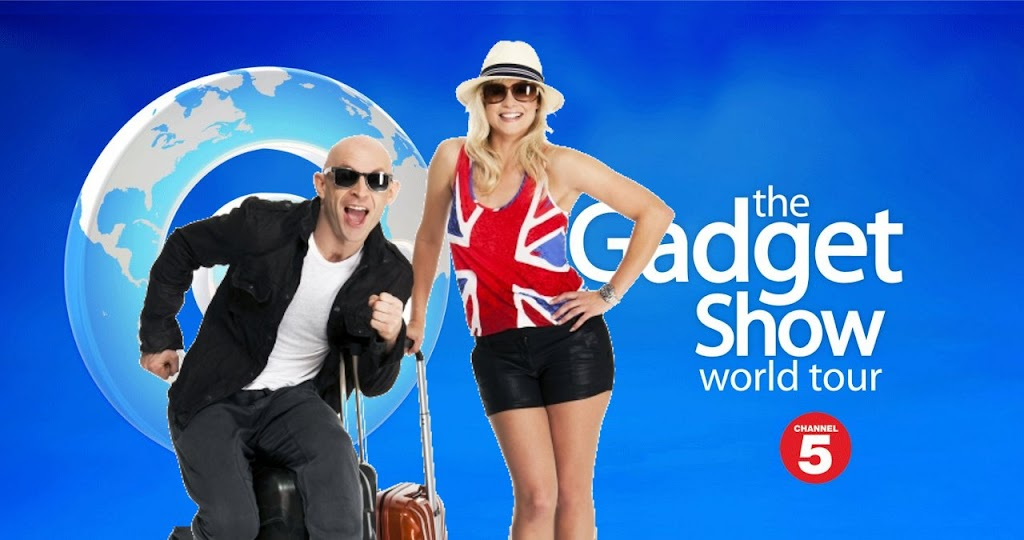 The Gadget Show World Tour on Channel 5