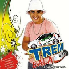 Trem Bala O Arroxé da Bahia Vol 01