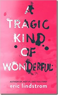 a tragic kind of wonderful Eric Lindstrom YA novel about a bipolar girl