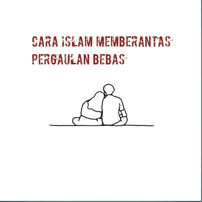 Cara Islam Memberantas Pergaulan Bebas