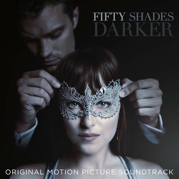 Cinquenta Tons Mais Escuros – Fifty Shades Darker (Original Motion Picture Soundtrack)