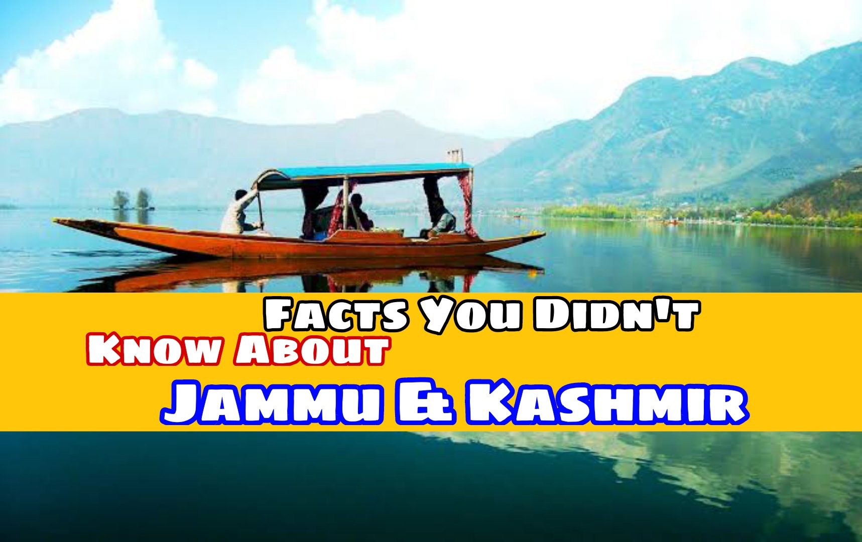 Facts You didn't Know about Jammu and Kashmir