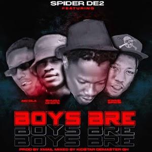 Audio - Spider de2 - Boys Bre - Aki Ola X Kwasi Spade X  Shuga Dhope ( Produced by Don K Mixed by Kidstar Demaster Beatz )