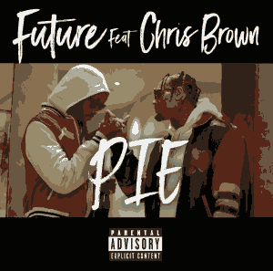 Future ft Chris Brown – Pie
