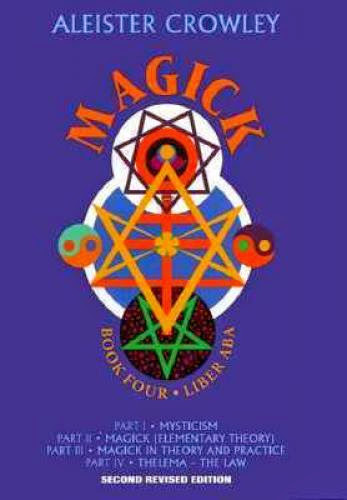 Magick Liber Aba Book 4 By Aleister Crowley