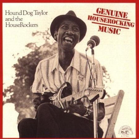 1982 - Genuine Houserocking Music - Hound Dog Taylor