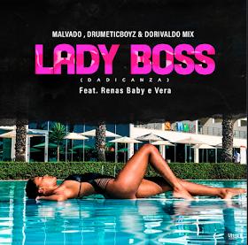 Dj Malvado - Lady Boss(ft. DrumeticBoss & Dorivaldo Mix)[2018 DOWNLOAD]
