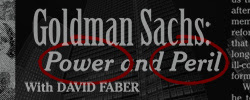 Goldman Sachs. Power and Peril